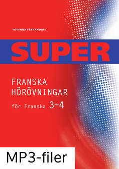 Super Franska hörövningar 3-4 mp3-filer